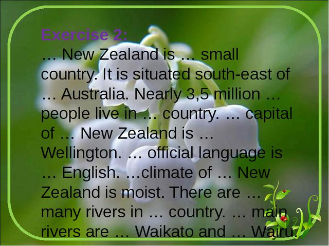 Exercise 2: … New Zealand is … small country. It is situated south-east of …...