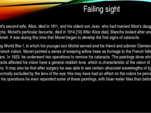 Failing sight Monet's second wife, Alice, died in 1911, and his oldest son J