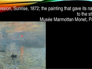 Impression, Sunrise, 1872; the painting that gave its name to the style. Musé