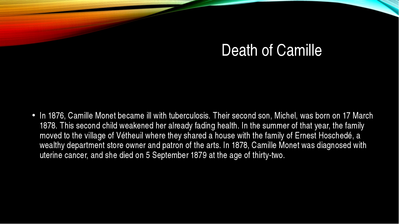 Death of Camille In 1876, Camille Monet became ill with tuberculosis. Their...