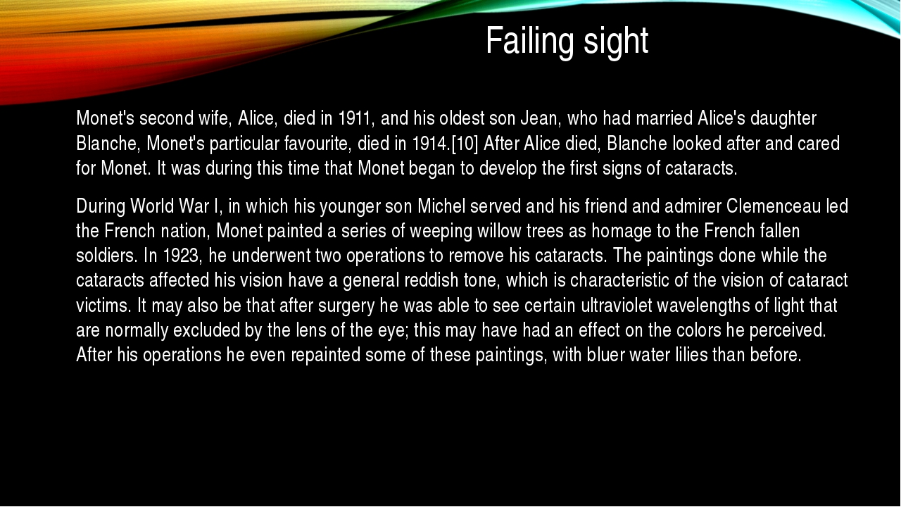 Failing sight Monet's second wife, Alice, died in 1911, and his oldest son J...