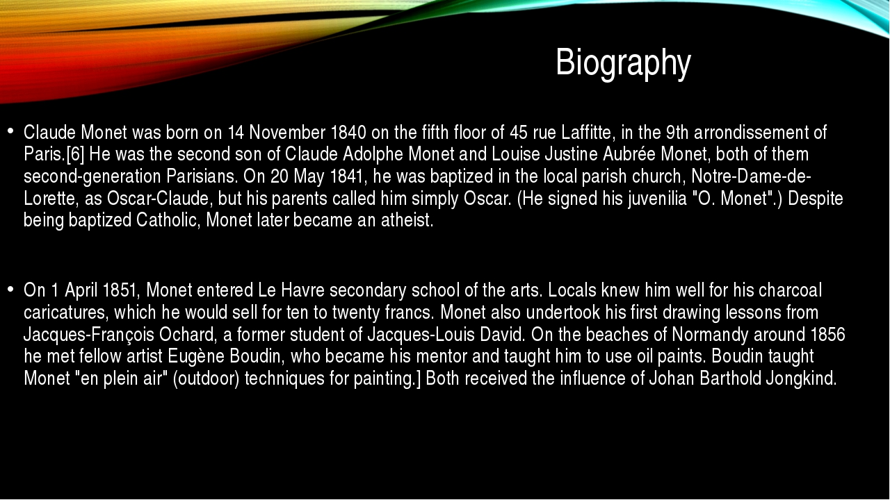 Biography Claude Monet was born on 14 November 1840 on the fifth floor of 45...