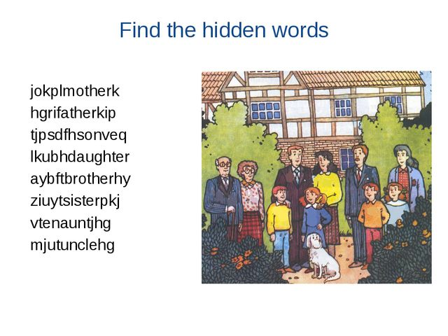 Find the hidden words jokplmotherk hgrifatherkip tjpsdfhsonveq lkubhdaughter...