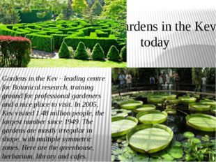Gardens in the Kev today Gardens in the Kev - leading centre for Botanical re