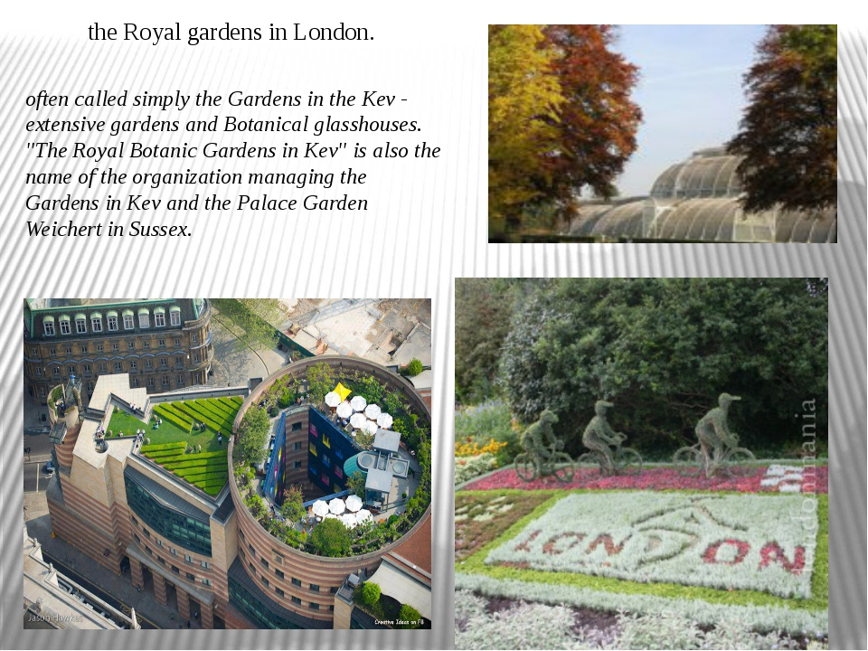 often called simply the Gardens in the Kev - extensive gardens and Botanical...