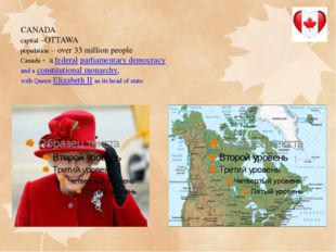 CANADA capital –OTTAWA population – over 33 million people Canada - afedera