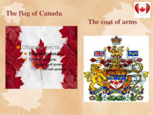 The flag of Canada The coat of arms