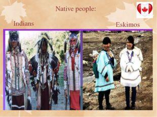 Native people: Indians Eskimos Native people: indians and Eskimos