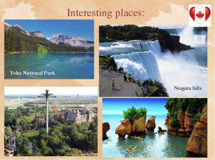 Interesting places: Yoho National Park Niagara falls Niagara falls