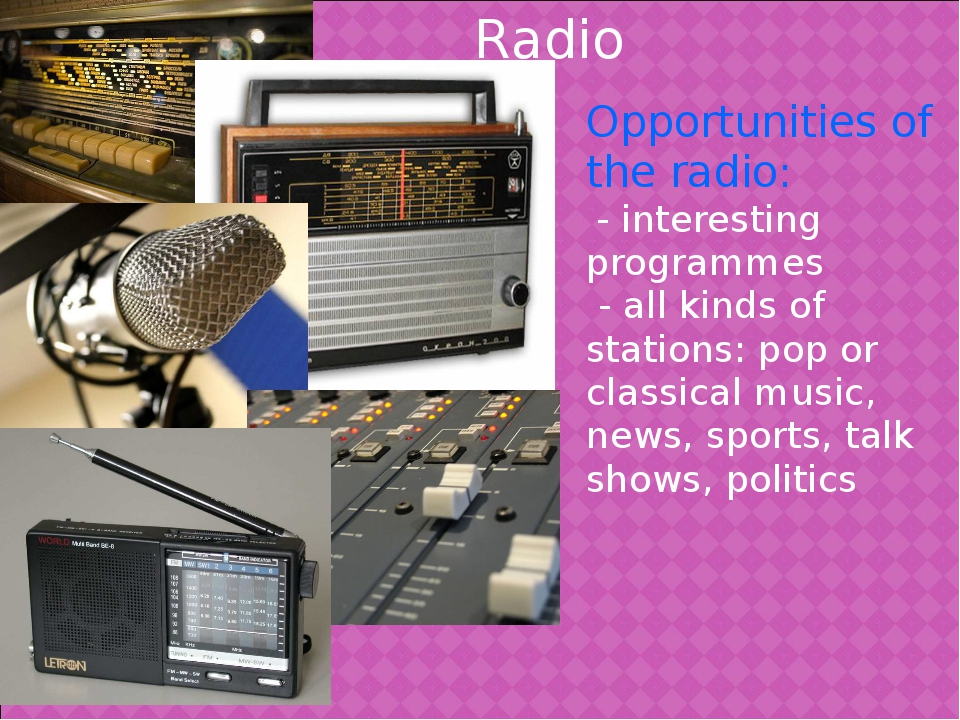 Opportunities of the radio: - interesting programmes - all kinds of stations:...