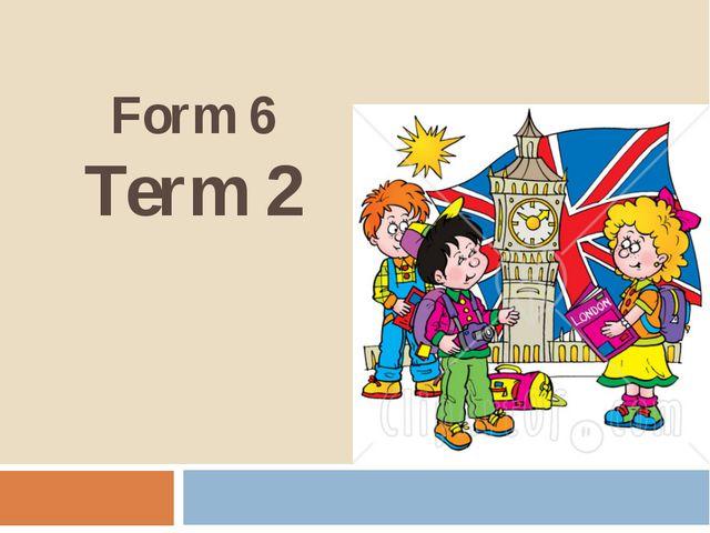 Form 6 Term 2