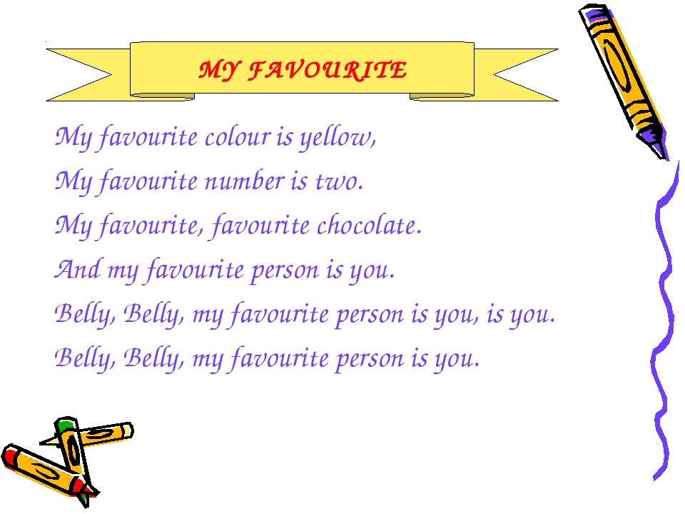 My favourite colour is yellow, My favourite number is two. My favourite, favo...