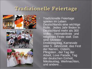 Tradizionelle Feiertage spielen im Leben Deutschlands eine wichtige Rolle. Je