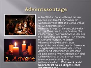 In den Stἃdten findet wἃhrend der vier Wochen vor dem 24. Dezember ein Weihna