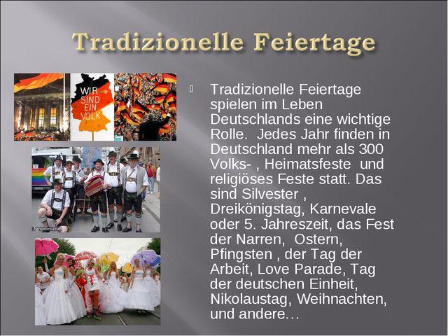 Tradizionelle Feiertage spielen im Leben Deutschlands eine wichtige Rolle. Je...