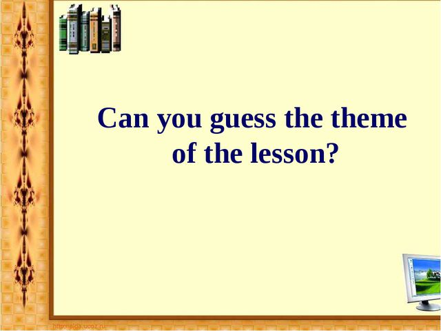 Can you guess the theme of the lesson?