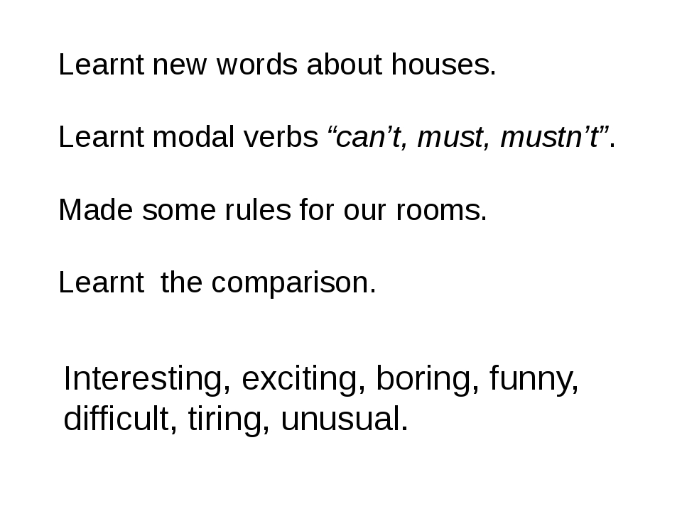 """Learnt new words about houses. Learnt modal verbs """"can't, must, mustn't"""". Mad..."""