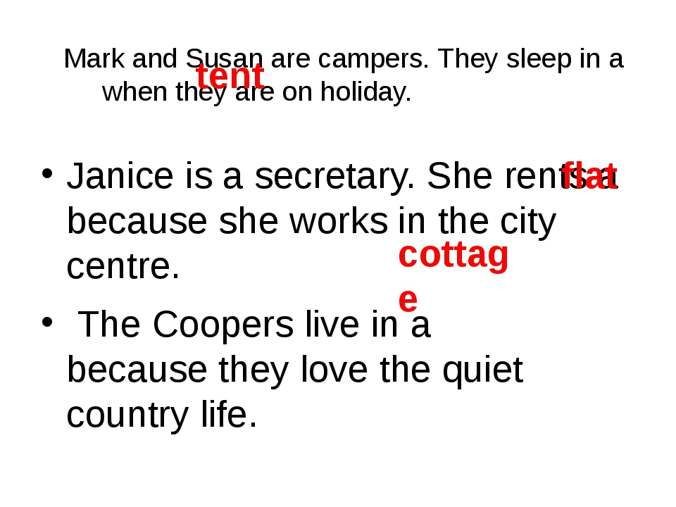 Mark and Susan are campers. They sleep in a when they are on holiday. Janice...