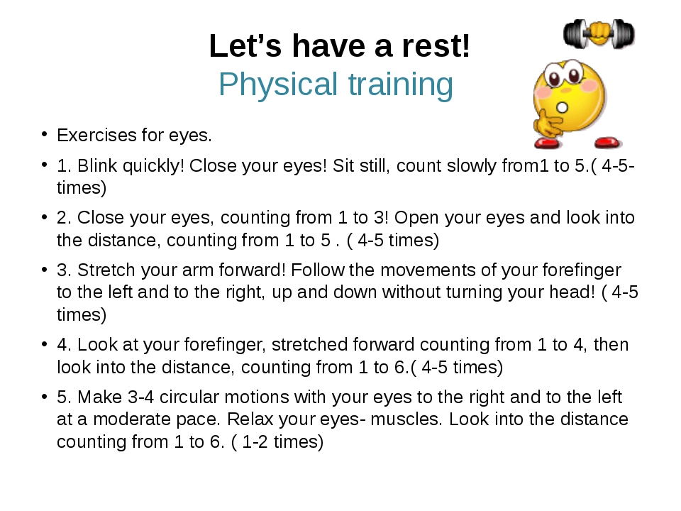 Let's have a rest! Physical training Exercises for eyes. 1. Blink quickly! Cl...