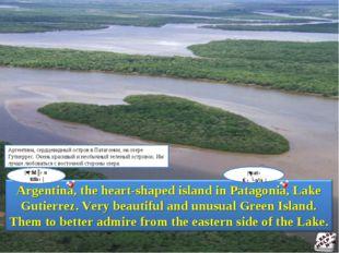 |ˌɑːdʒənˈtiːnə| |ˌpatəˈɡəʊnɪə| Аргентина, сердцевидный остров в Патагонии, н