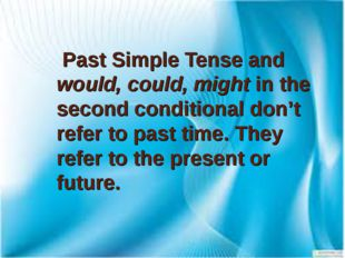 Past Simple Tense and would, could, might in the second conditional don't re