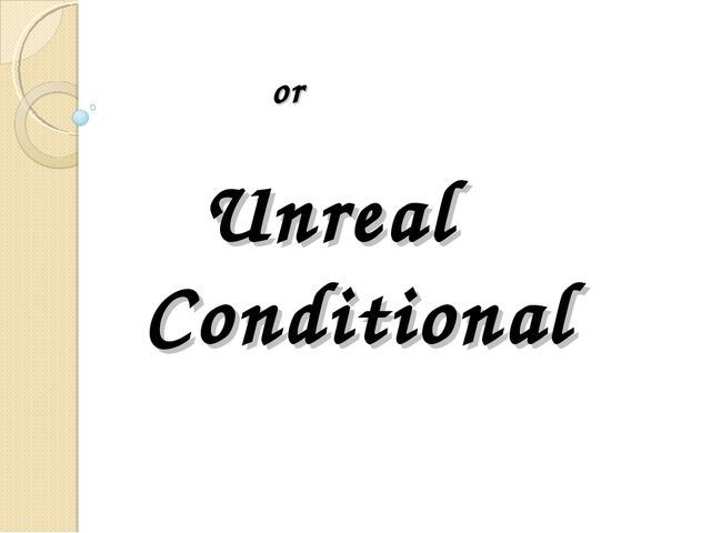 or Unreal Conditional