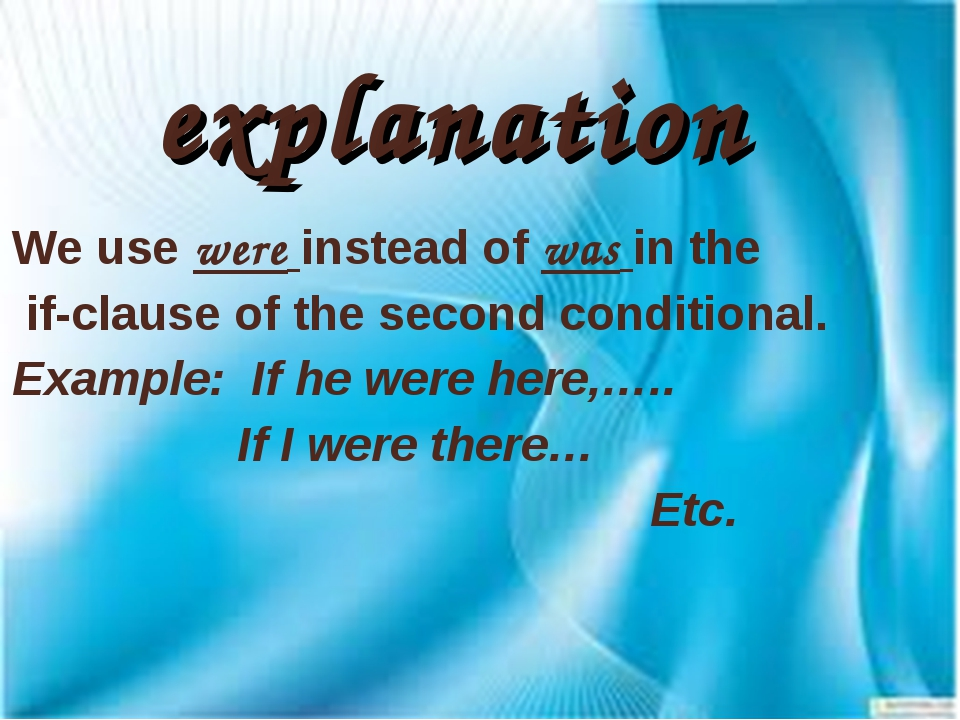 explanation We use were instead of was in the if-clause of the second conditi...