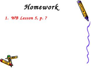 Homework WB Lesson 5, p. 7