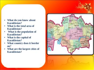 What do you know about Kazakhstan? What is the total area of Kazakhstan? What