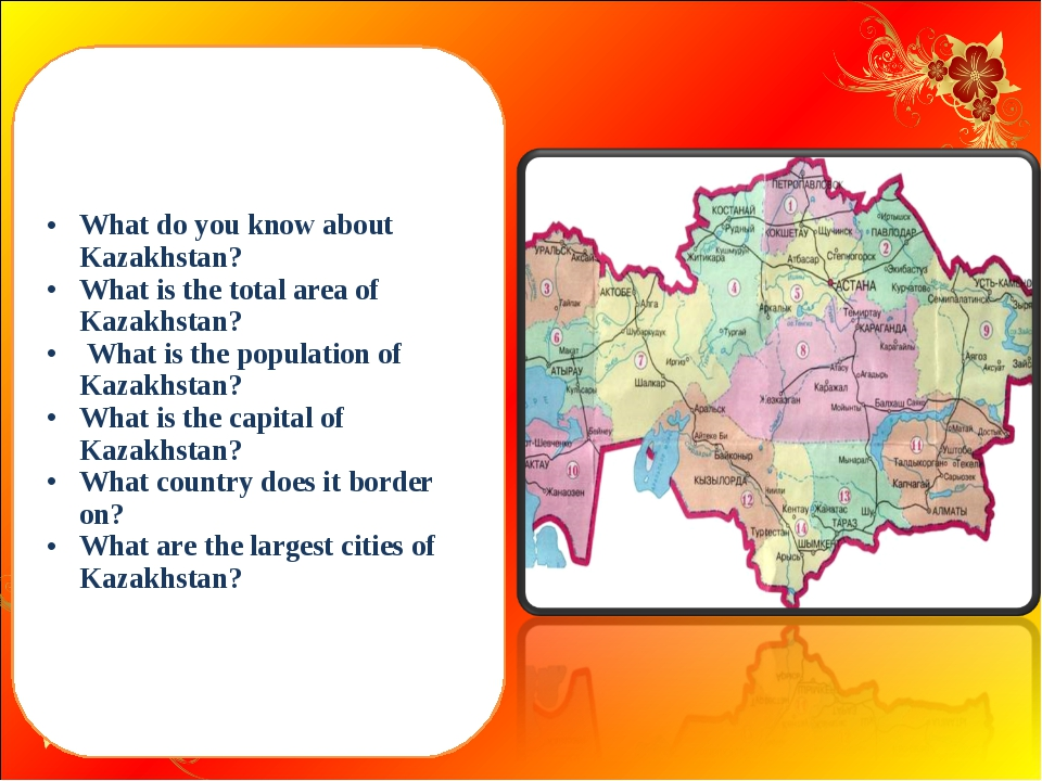 What do you know about Kazakhstan? What is the total area of Kazakhstan? What...