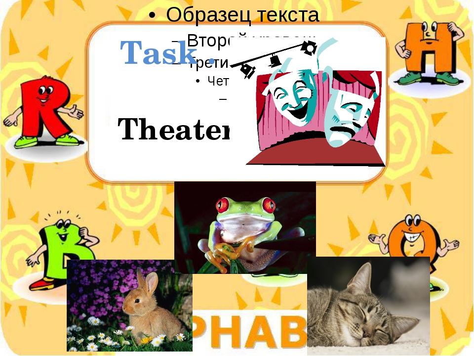 Task . Theater