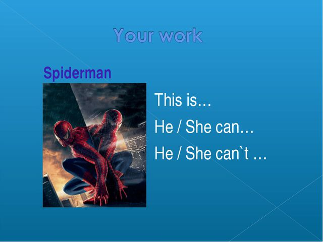 This is… He / She can… He / She can`t … Spiderman