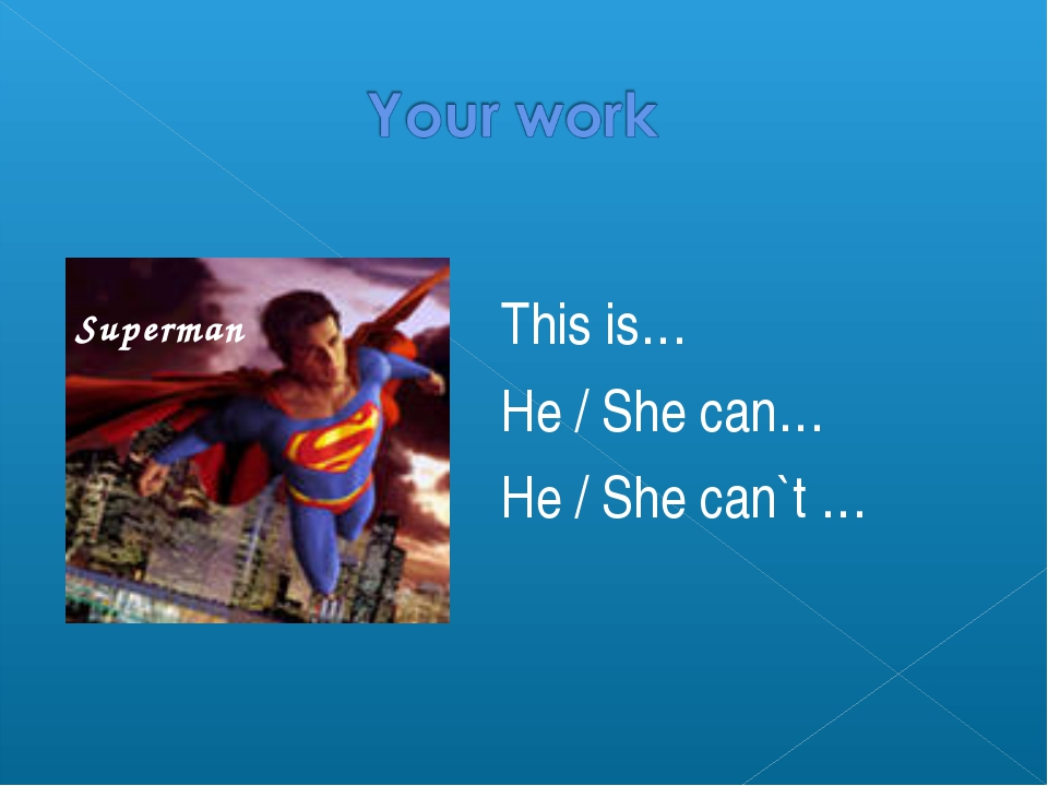 This is… He / She can… He / She can`t … Superman