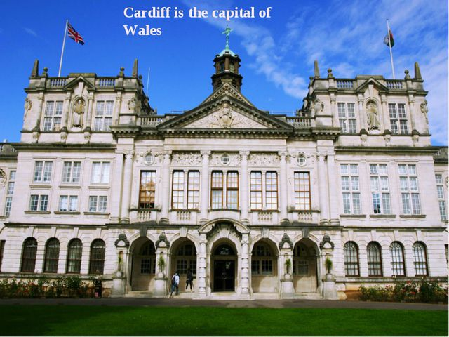 Cardiff is the capital of Wales