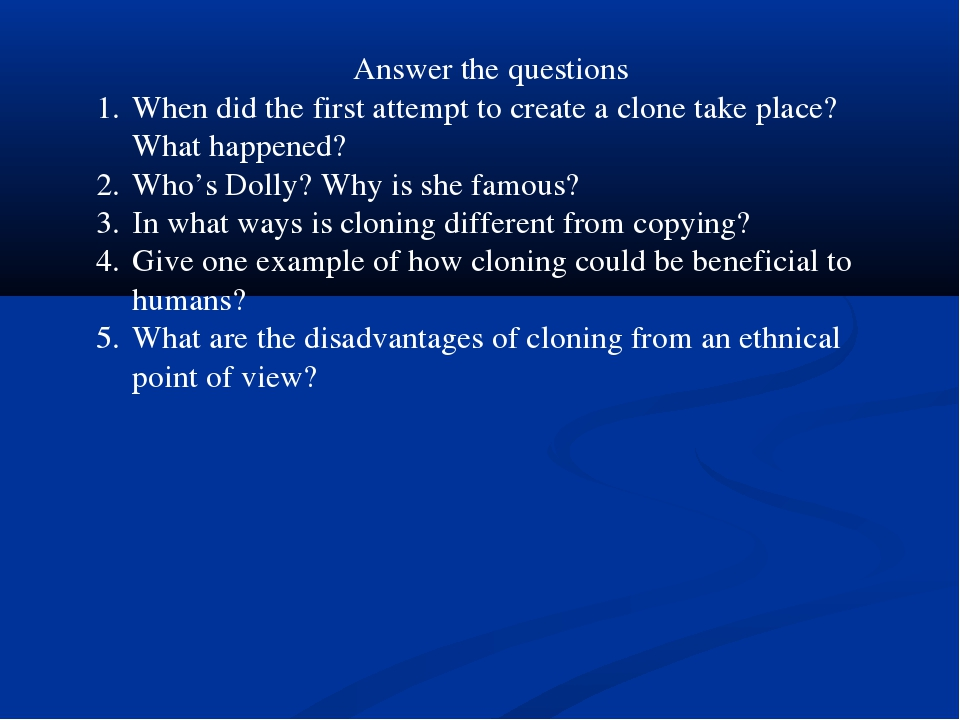 Answer the questions When did the first attempt to create a clone take place?...