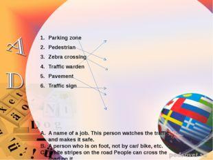 Parking zone Pedestrian Zebra crossing Traffic warden Pavement Traffic sign A