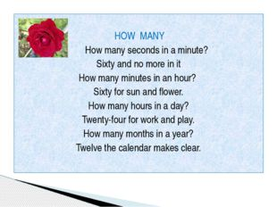 HOW MANY How many seconds in a minute? Sixty and no more in it How many minu
