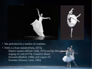 She performed in a number of countries. Petit'sLa Rose malade(Paris, 1973),