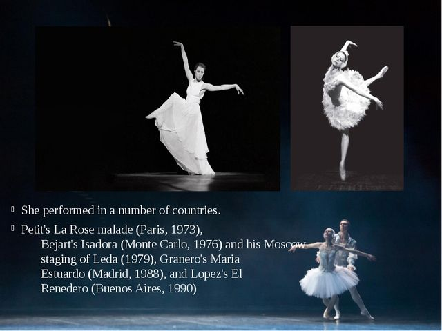 She performed in a number of countries. Petit'sLa Rose malade(Paris, 1973),...