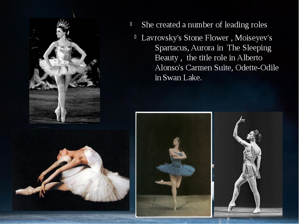 She created a number of leading roles Lavrovsky's Stone Flower, Moiseyev's S...