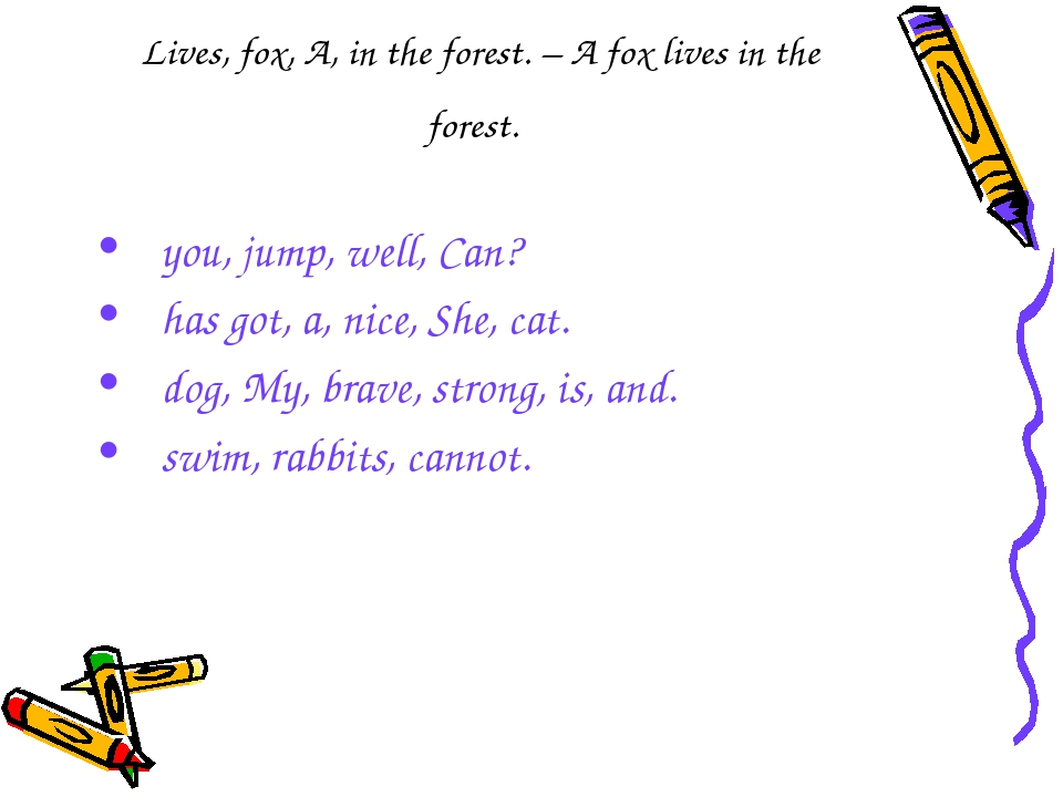 Lives, fox, A, in the forest. – A fox lives in the forest. you, jump, well, C...