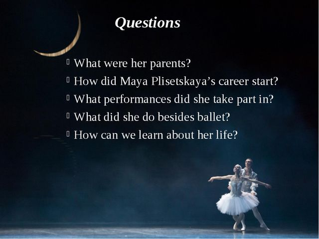 What were her parents? How did Maya Plisetskaya's career start? What performa...