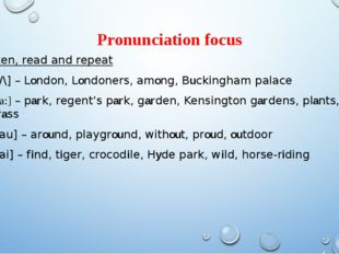 Pronunciation focus Listen, read and repeat [/\] – London, Londoners, among,