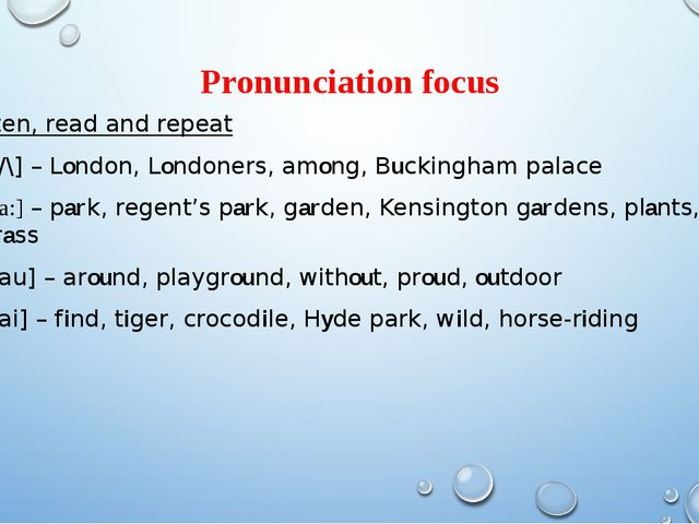 Pronunciation focus Listen, read and repeat [/\] – London, Londoners, among,...