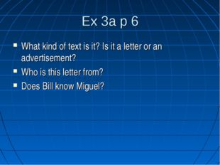 Ex 3a p 6 What kind of text is it? Is it a letter or an advertisement? Who is