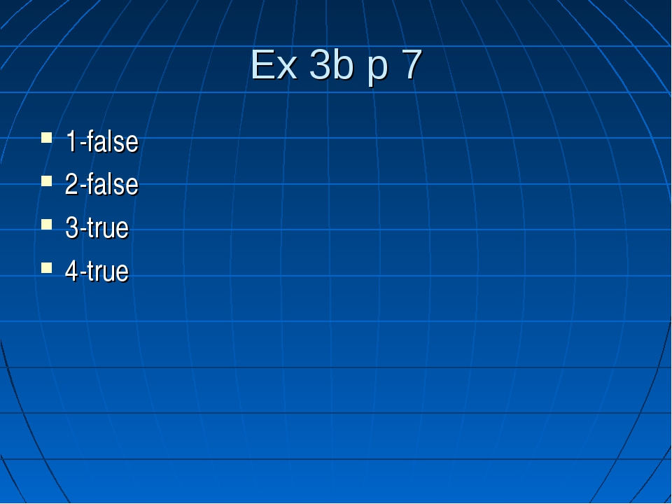 Ex 3b p 7 1-false 2-false 3-true 4-true