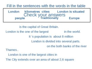 Fill in the sentences with the words in the table is the capital of Great Bri