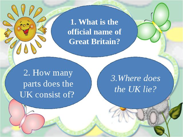 2. How many parts does the UK consist of? 1. What is the official name of Gre...