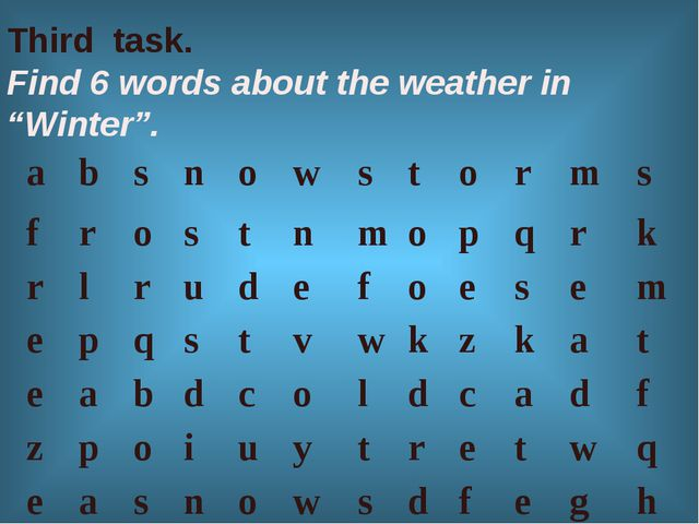 "Third task. Find 6 words about the weather in ""Winter"". a	b	s	n	o	w	s	t	o	r..."