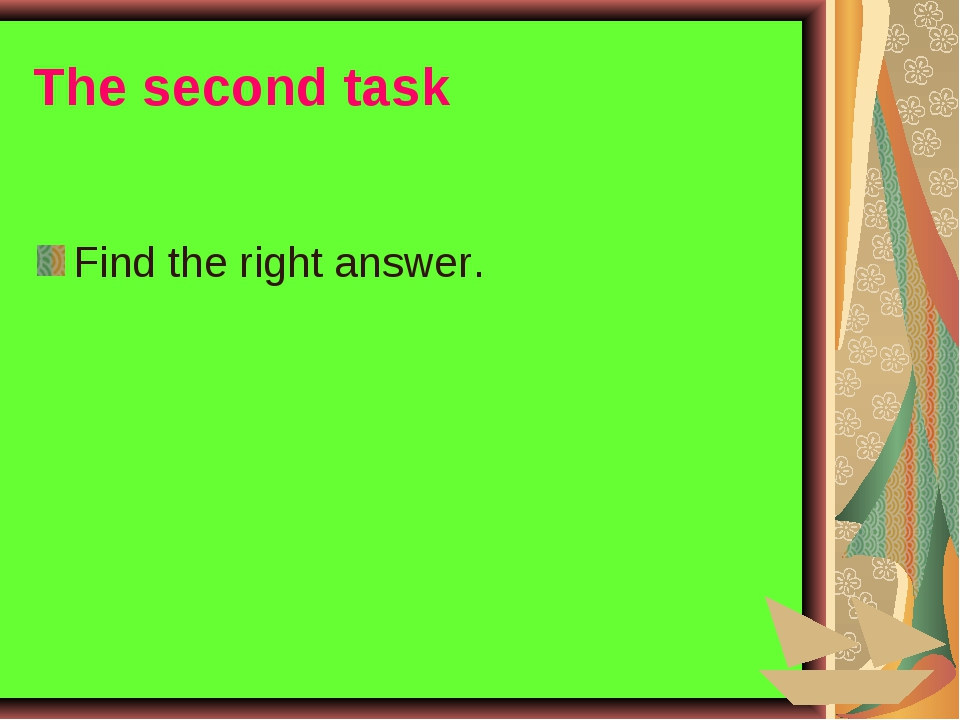 The second task Find the right answer.